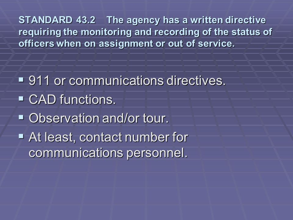 911 or communications directives. CAD functions.