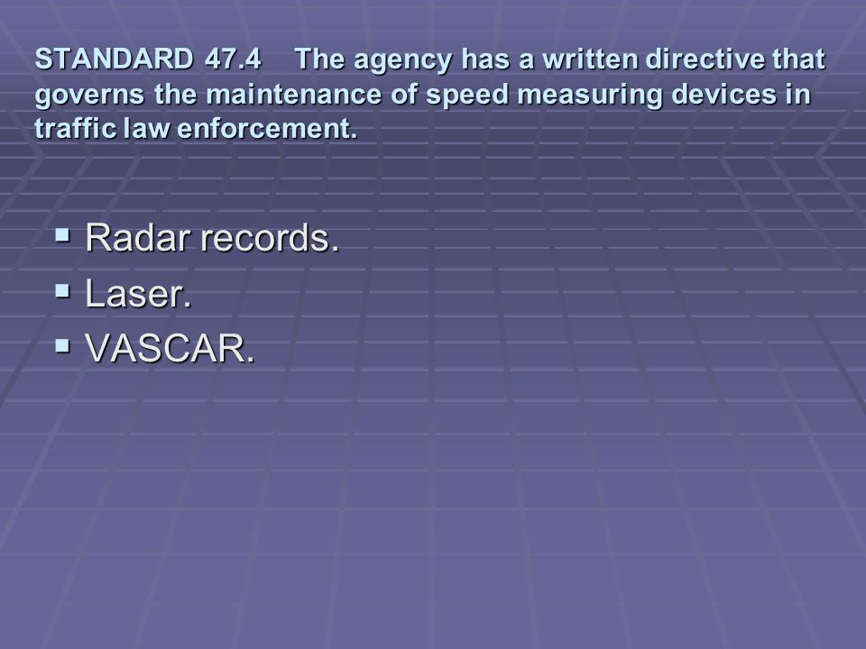 Radar records. Laser. VASCAR.
