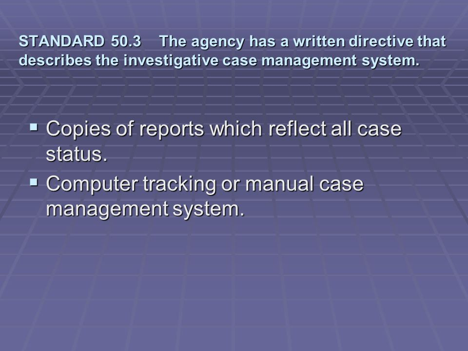 Copies of reports which reflect all case status.