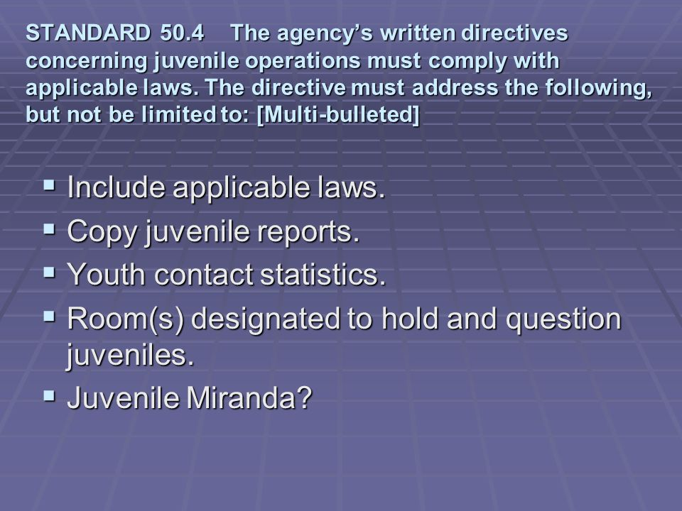 Include applicable laws. Copy juvenile reports.
