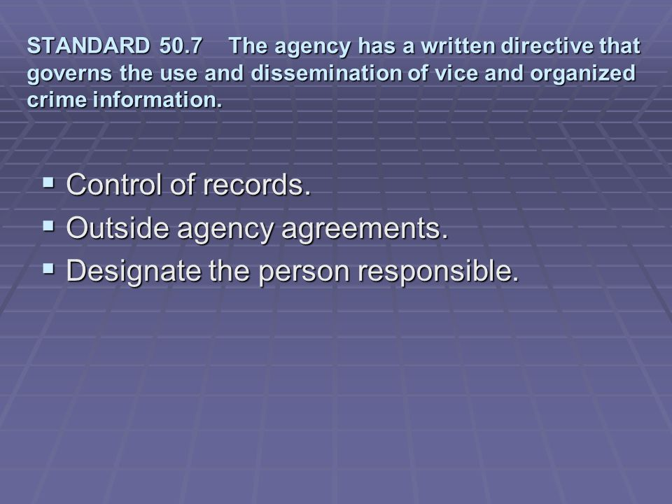 Outside agency agreements. Designate the person responsible.