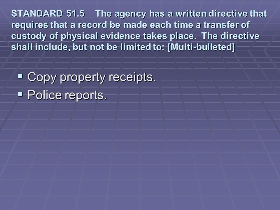 Copy property receipts. Police reports.