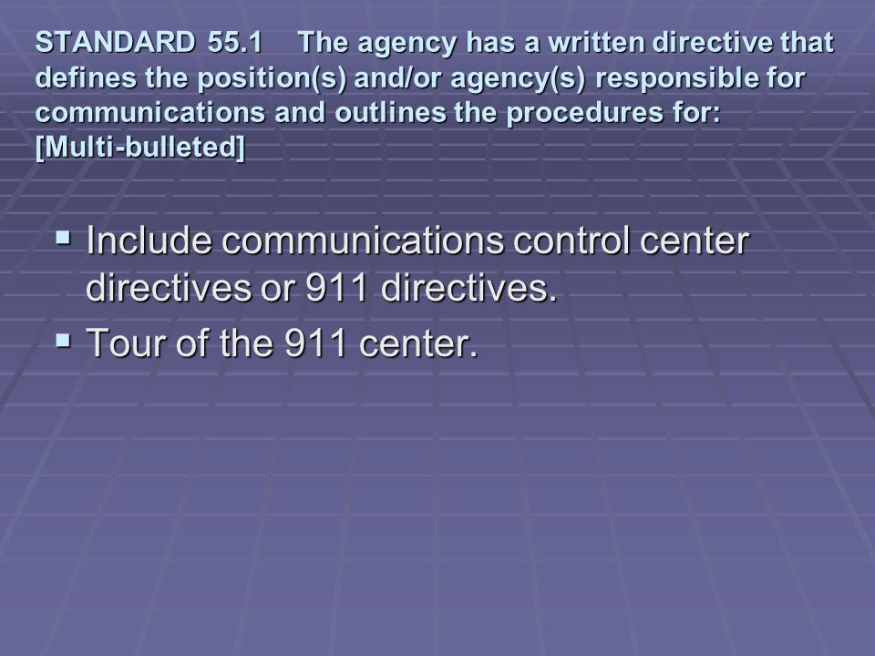 Include communications control center directives or 911 directives.