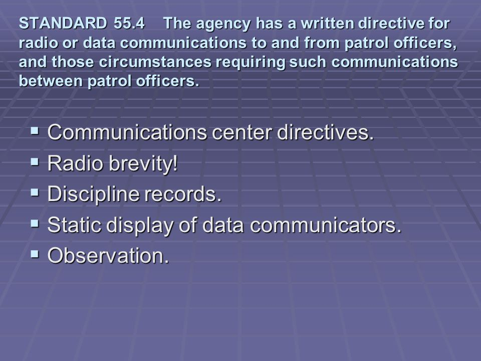 Communications center directives. Radio brevity! Discipline records.