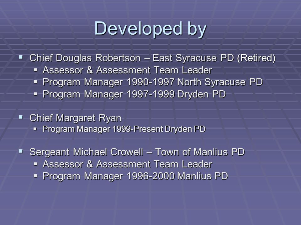 Developed by Chief Douglas Robertson – East Syracuse PD (Retired)