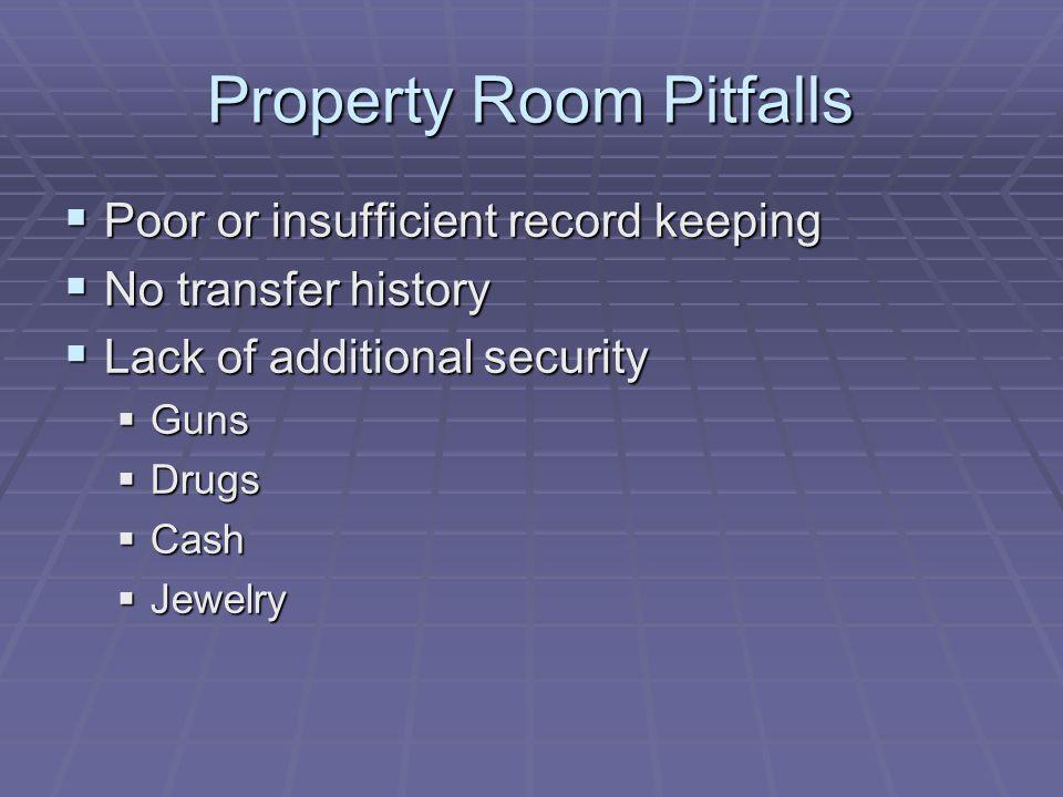 Property Room Pitfalls