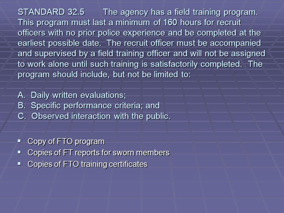 STANDARD 32. 5. The agency has a field training program