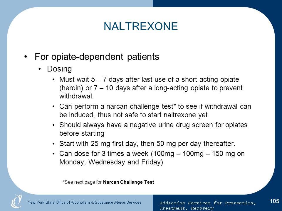 NALTREXONE For opiate-dependent patients Dosing