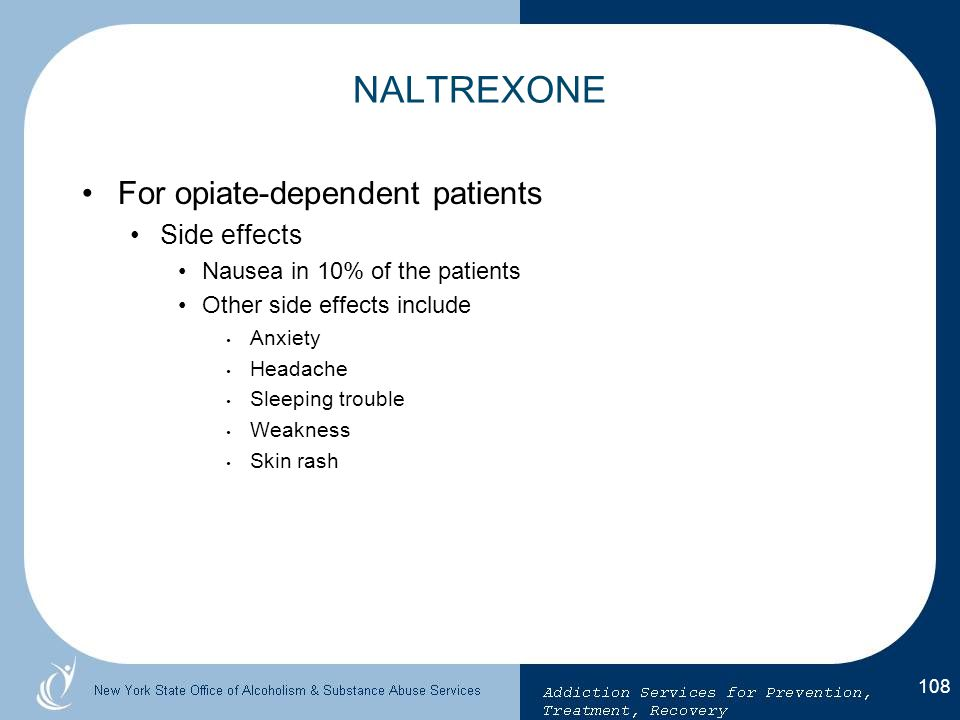 NALTREXONE For opiate-dependent patients Side effects