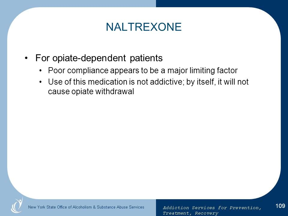 NALTREXONE For opiate-dependent patients