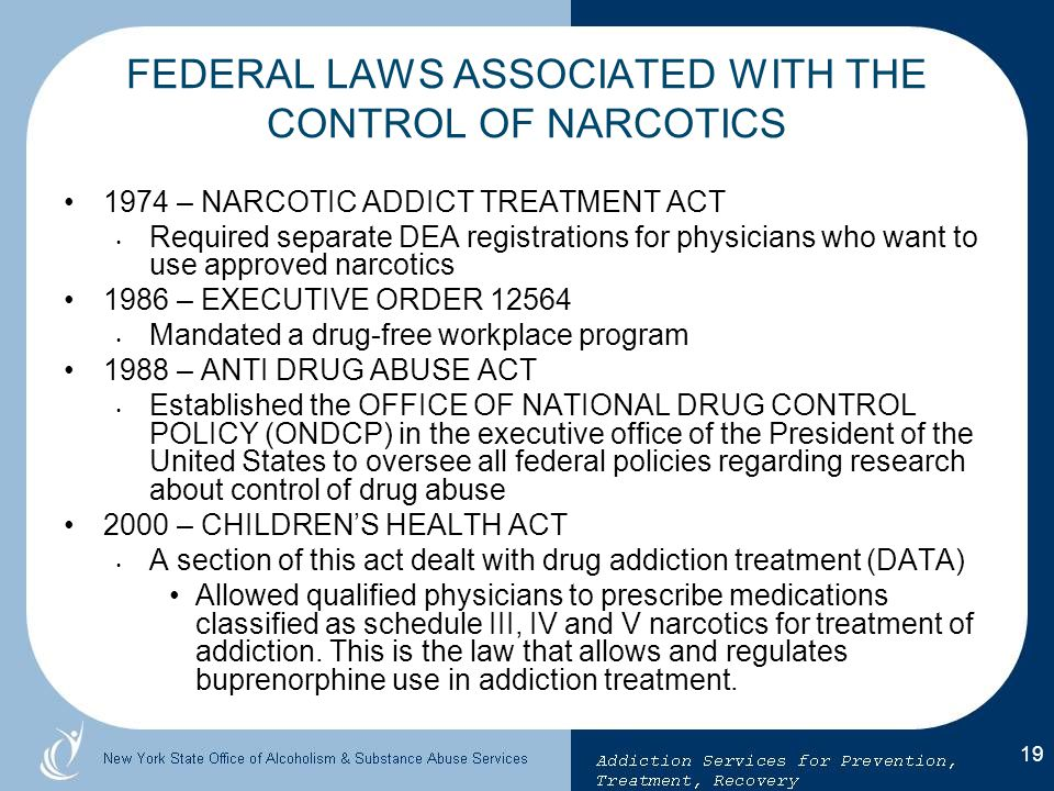 FEDERAL LAWS ASSOCIATED WITH THE CONTROL OF NARCOTICS