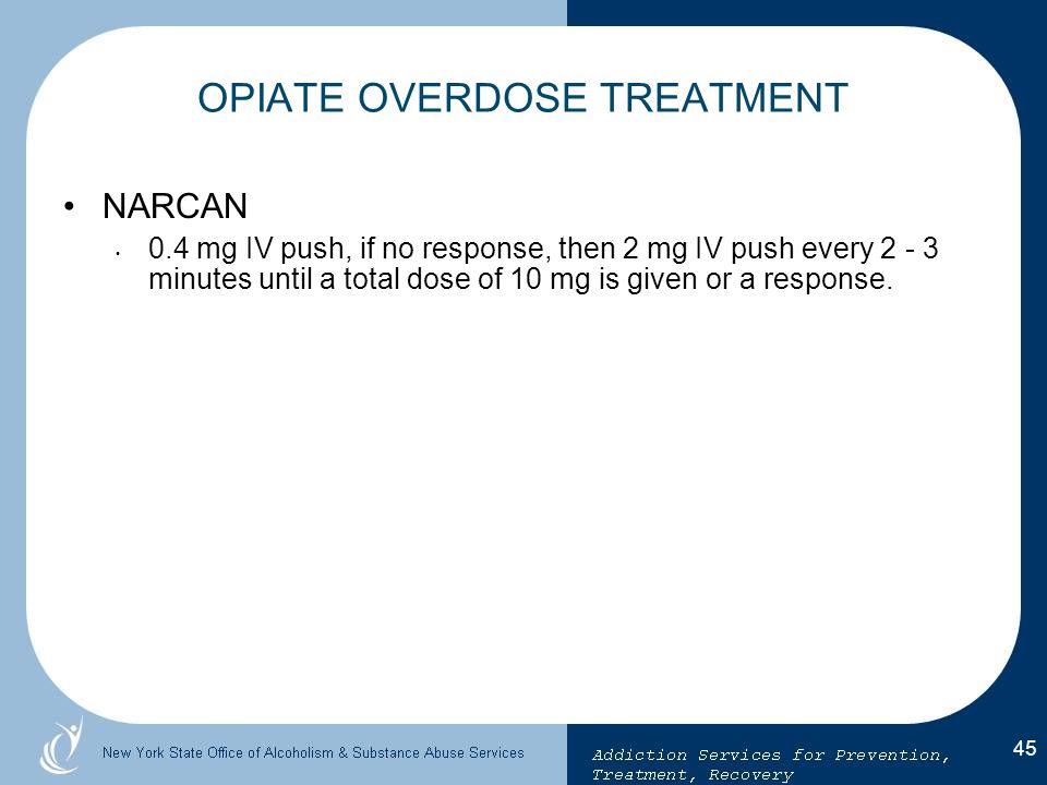 OPIATE OVERDOSE TREATMENT