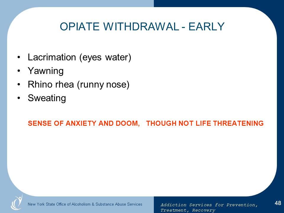 OPIATE WITHDRAWAL - EARLY