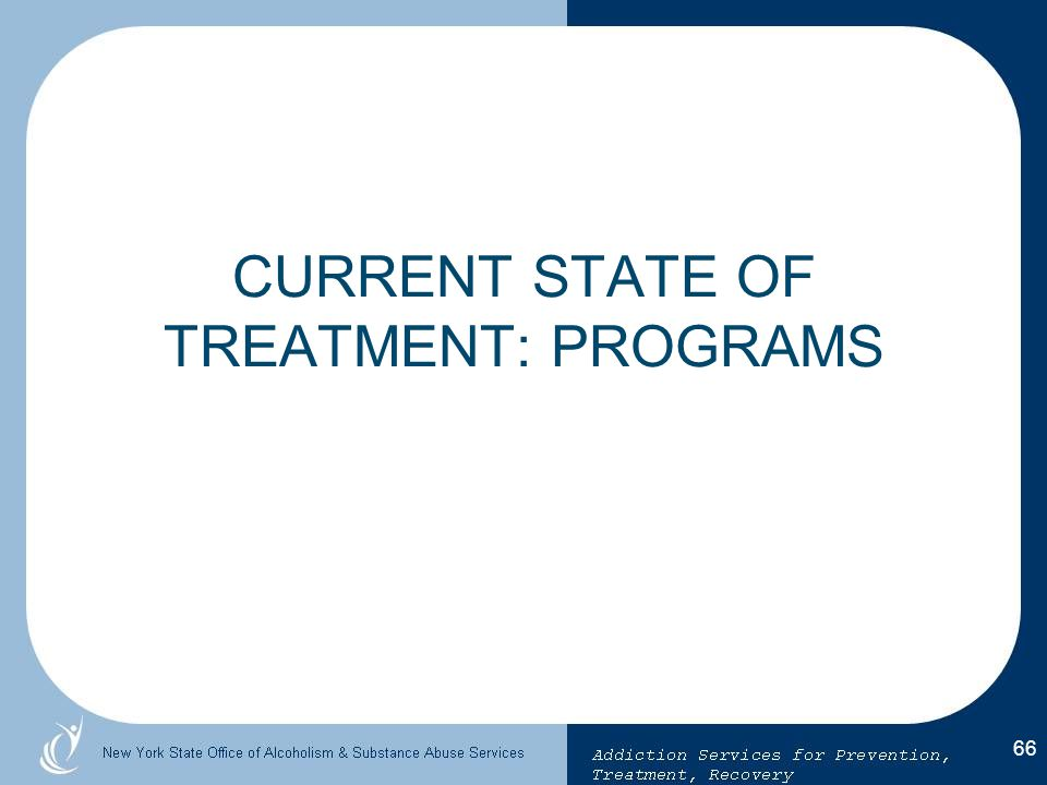 CURRENT STATE OF TREATMENT: PROGRAMS