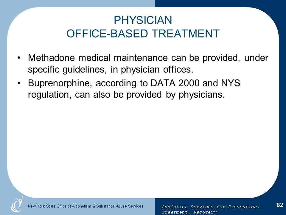 PHYSICIAN OFFICE-BASED TREATMENT
