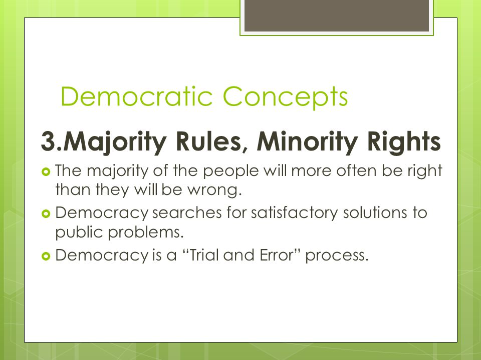 3.Majority Rules, Minority Rights