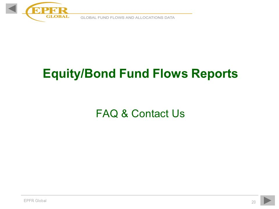 Equity/Bond Fund Flows Reports FAQ & Contact Us