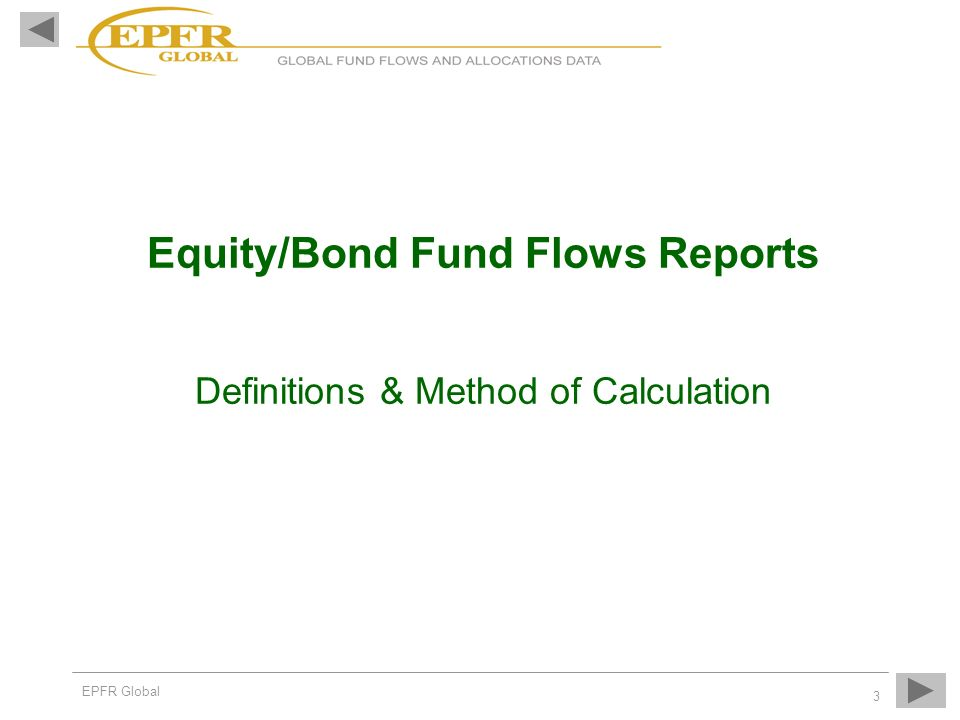 Equity/Bond Fund Flows Reports Definitions & Method of Calculation