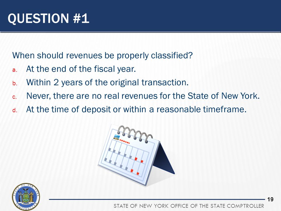 QUESTION #1 When should revenues be properly classified
