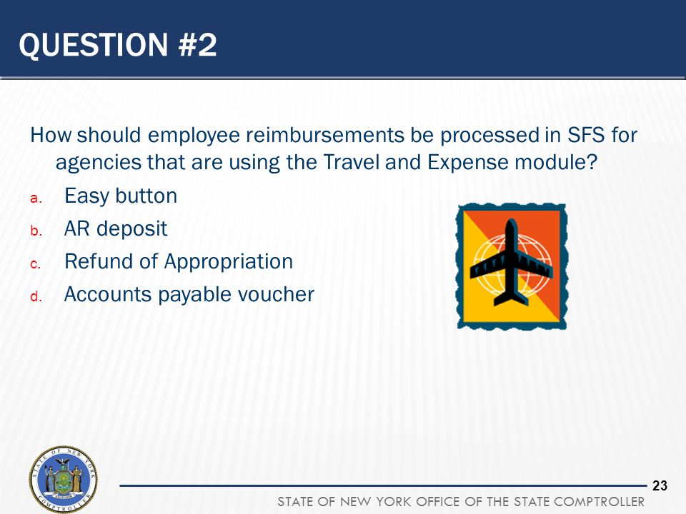 QUESTION #2 How should employee reimbursements be processed in SFS for agencies that are using the Travel and Expense module