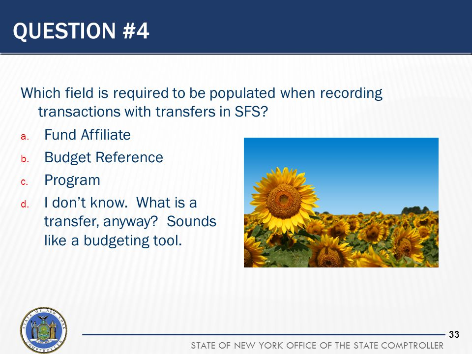 Question #4 Which field is required to be populated when recording transactions with transfers in SFS