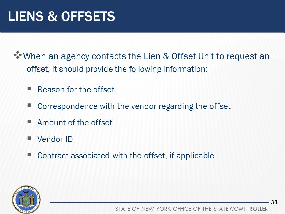 Liens & offsets When an agency contacts the Lien & Offset Unit to request an. offset, it should provide the following information: