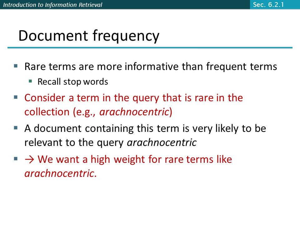 Document frequency Rare terms are more informative than frequent terms