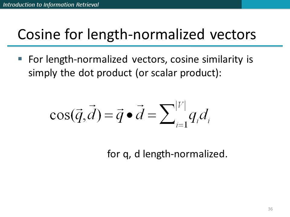 Cosine for length-normalized vectors