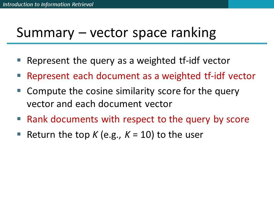 Summary – vector space ranking
