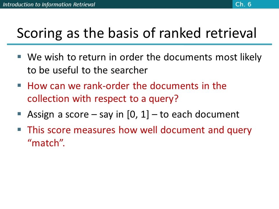 Scoring as the basis of ranked retrieval