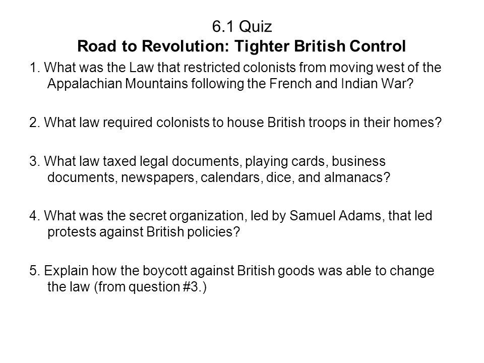 6.1 Quiz Road to Revolution: Tighter British Control