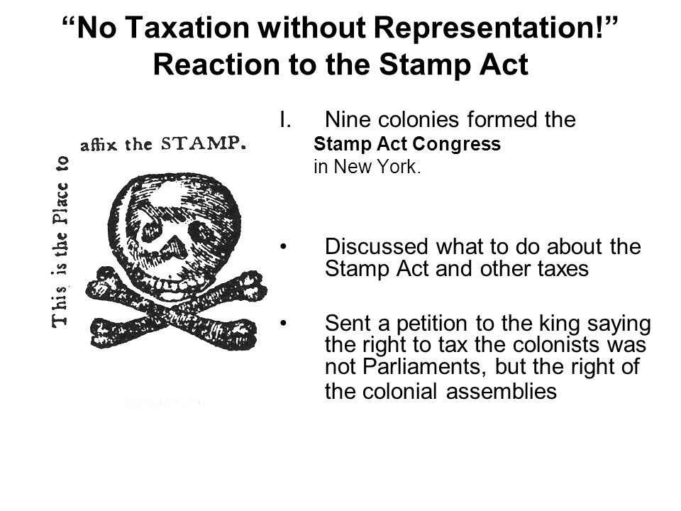No Taxation without Representation! Reaction to the Stamp Act