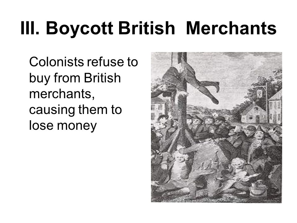 III. Boycott British Merchants