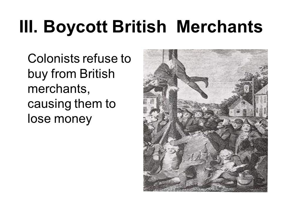 III. Boycott British Merchants