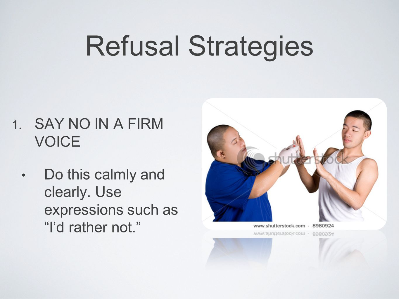 Refusal Strategies SAY NO IN A FIRM VOICE