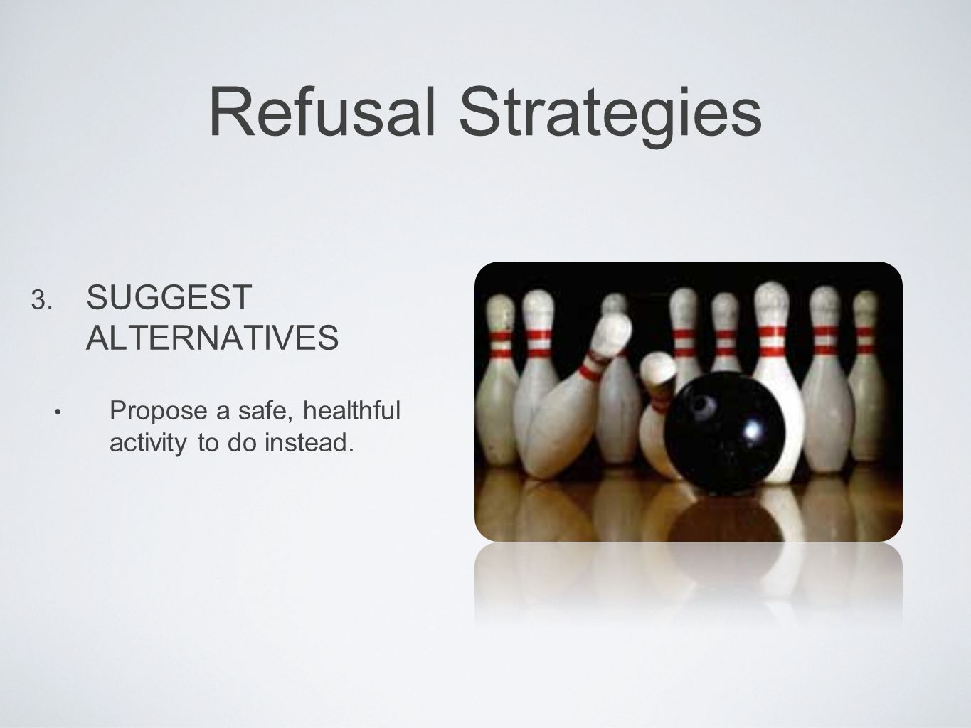 Refusal Strategies SUGGEST ALTERNATIVES