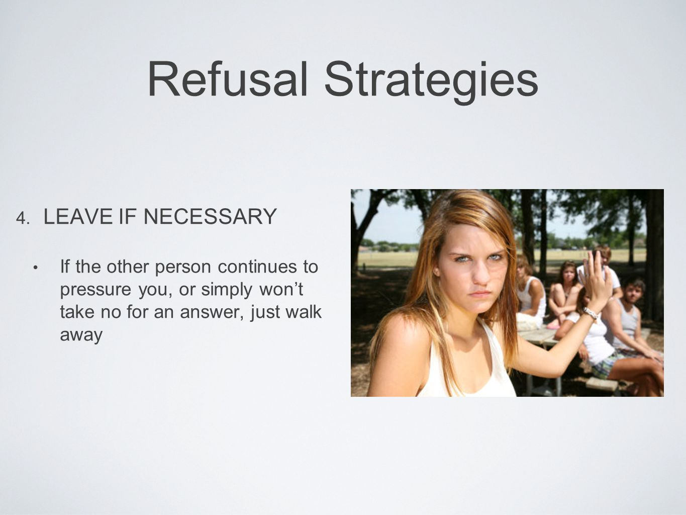Refusal Strategies LEAVE IF NECESSARY