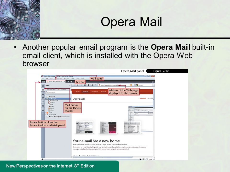 Opera Mail Another popular email program is the Opera Mail built-in email client, which is installed with the Opera Web browser.