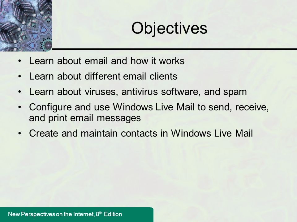 Objectives Learn about email and how it works