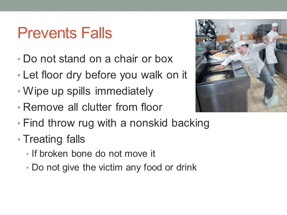 Prevents Falls Do not stand on a chair or box