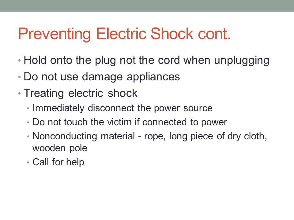 Preventing Electric Shock cont.