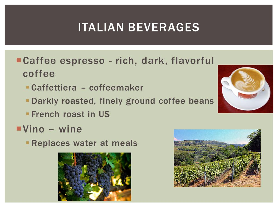 Italian beverages Caffee espresso - rich, dark, flavorful coffee