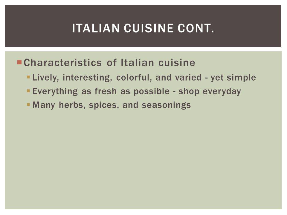 Italian Cuisine cont. Characteristics of Italian cuisine
