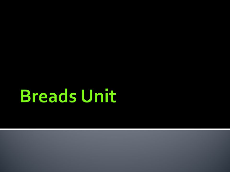 Breads Unit
