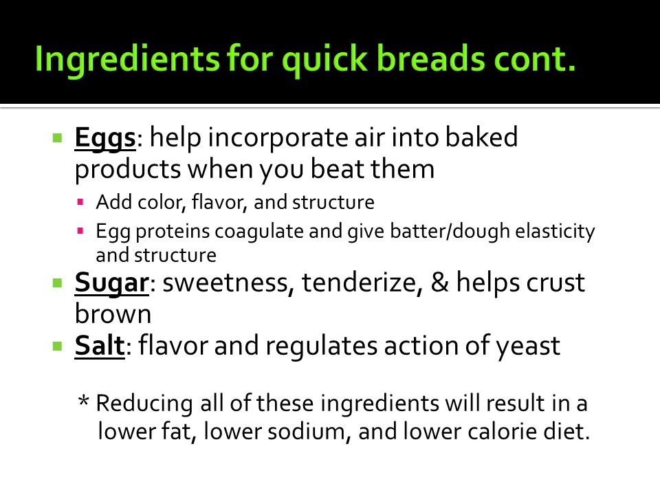 Ingredients for quick breads cont.