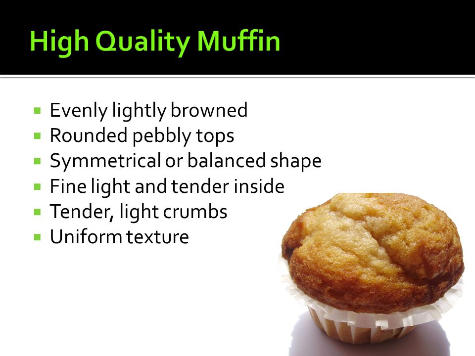 High Quality Muffin Evenly lightly browned Rounded pebbly tops