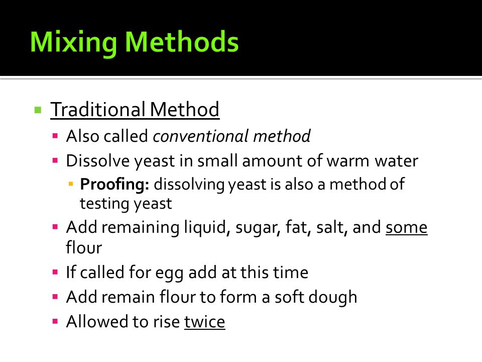 Mixing Methods Traditional Method Also called conventional method