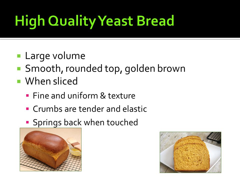 High Quality Yeast Bread
