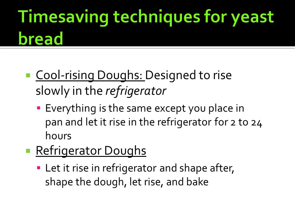 Timesaving techniques for yeast bread