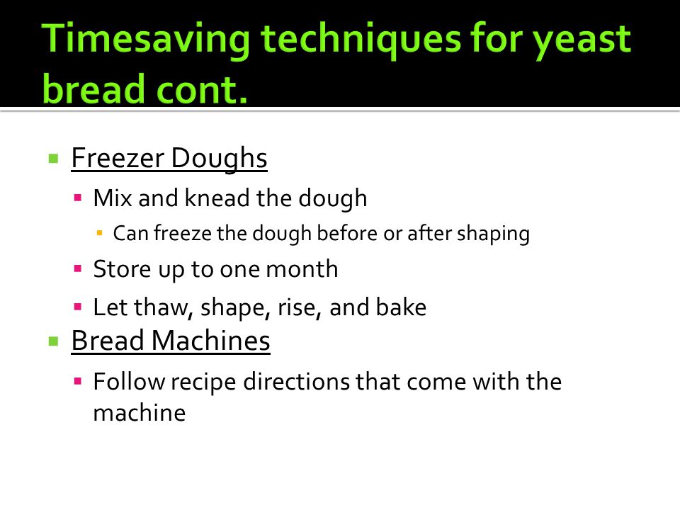 Timesaving techniques for yeast bread cont.